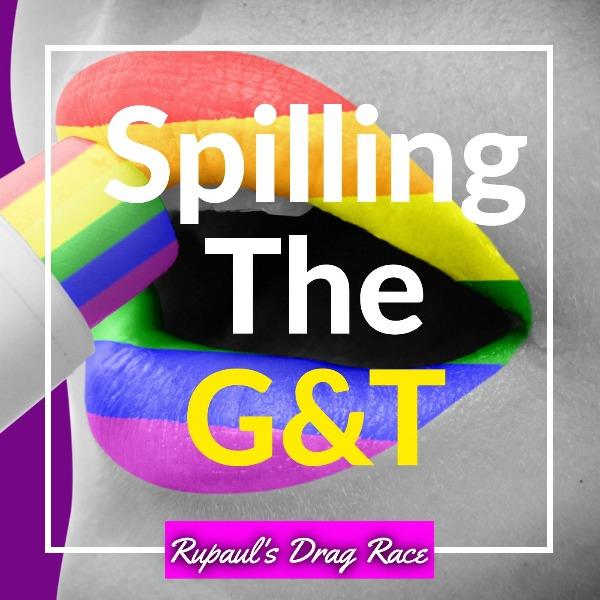 Profile artwork for Spilling the G&T: Rupauls Drag Race