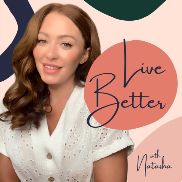 Profile artwork for Live Better With Natasha
