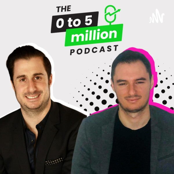 Profile artwork for The 0 To 5 Million Podcast